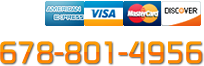 Call us: 678-801-4956. Major credit cards accepted